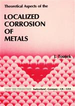 Theoretical Aspects of the Localized Corrosion of Metals