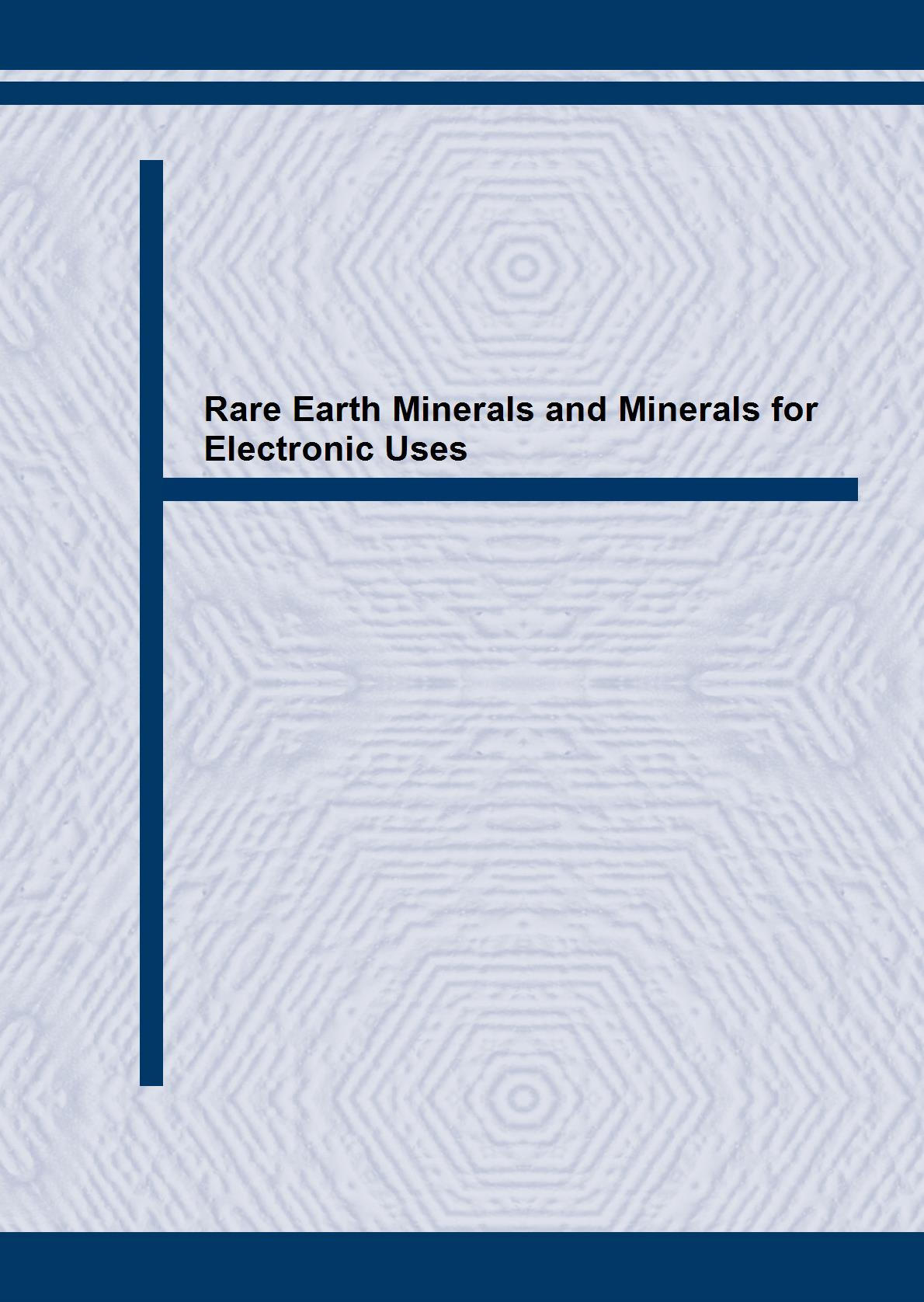 Rare Earth Minerals and Minerals for Electronic Uses