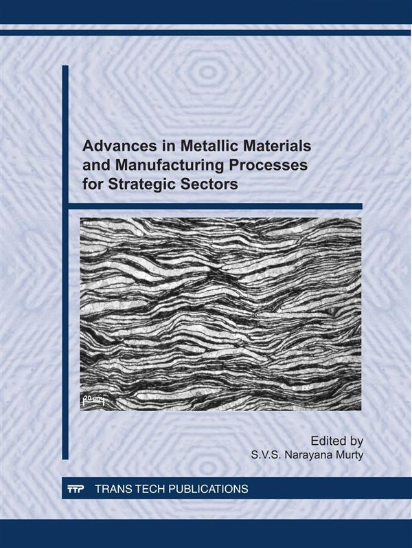 Advances in Metallic Materials and Manufacturing Processes for Strategic Sectors