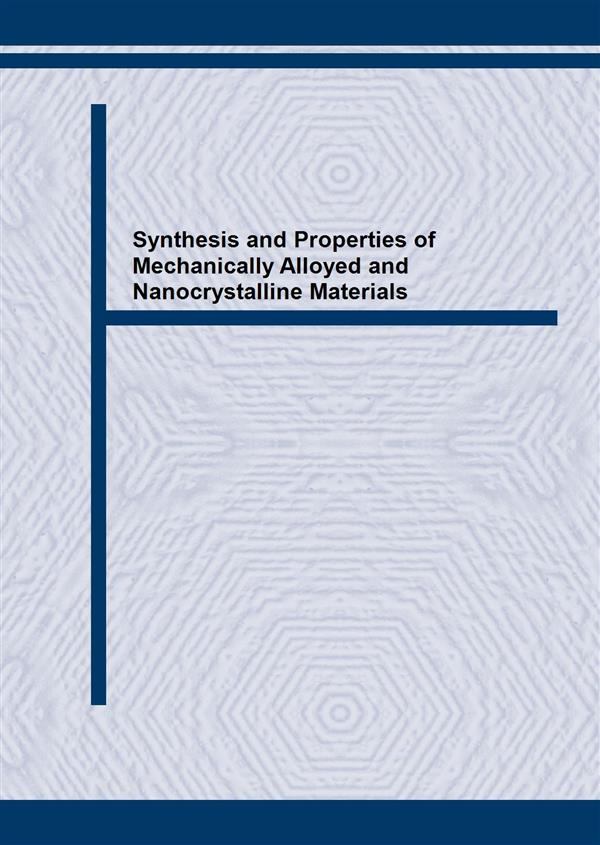 Synthesis and Properties of Mechanically Alloyed and Nanocrystalline Materials