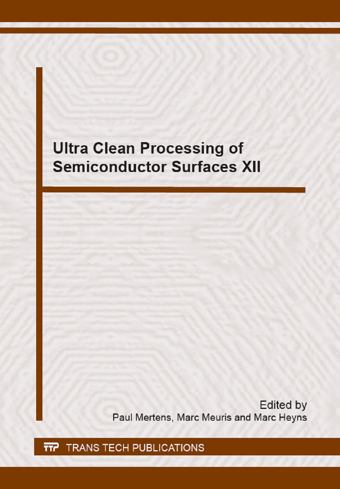 Ultra Clean Processing of Semiconductor Surfaces XII