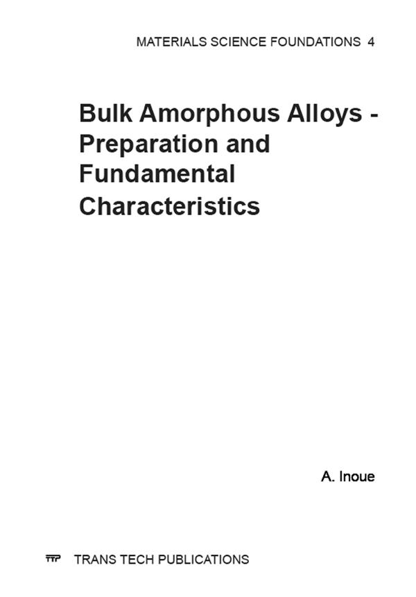 Bulk Amorphous Alloys - Preparation and Fundamental Characteristics