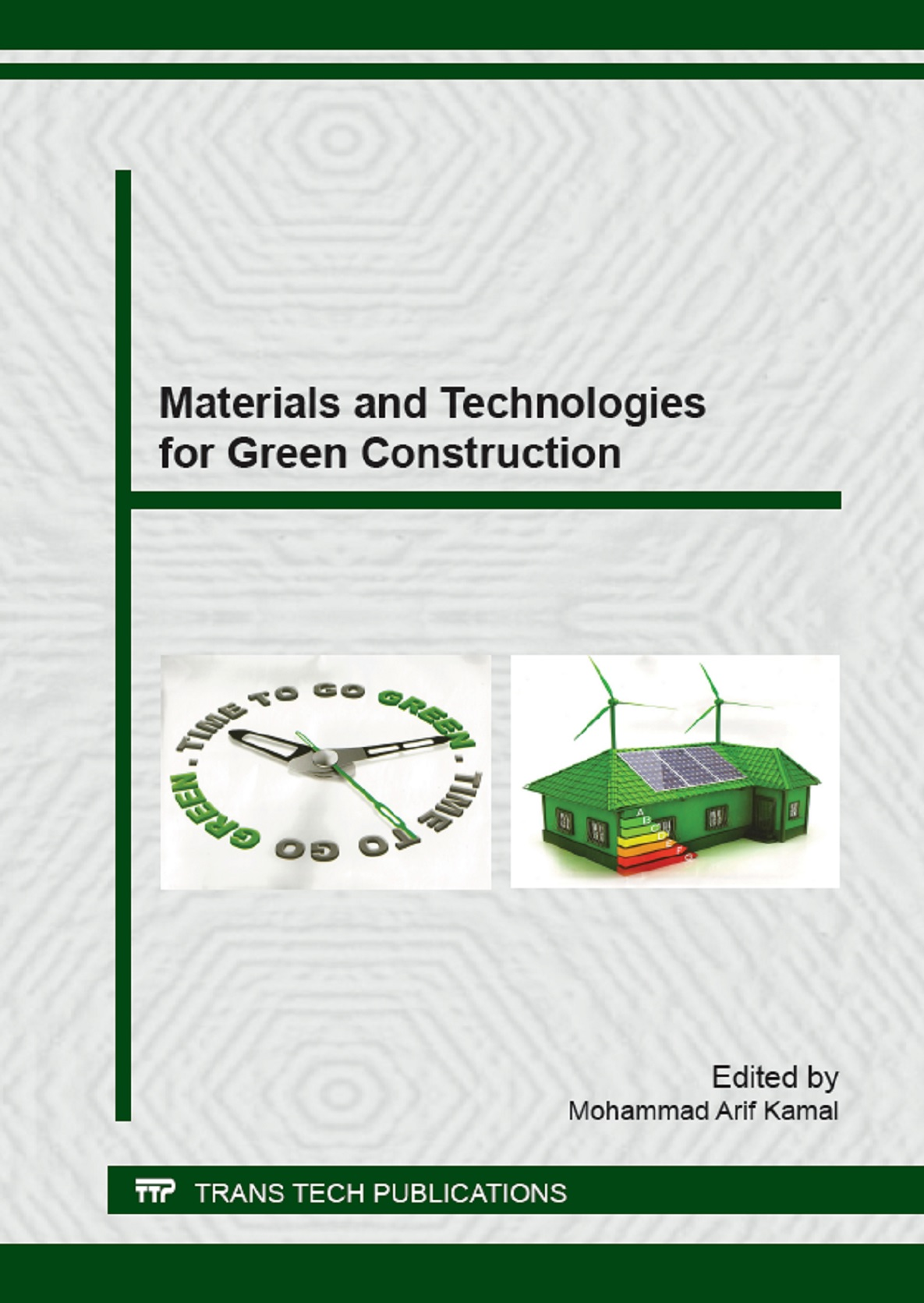 Materials and Technologies for Green Construction
