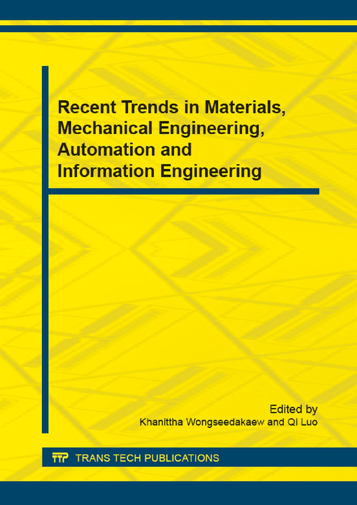 Recent Trends in Materials, Mechanical Engineering, Automation and Information Engineering