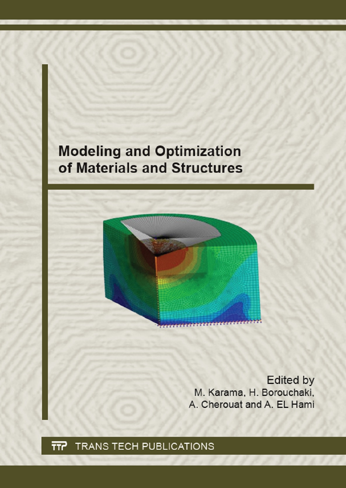 Modeling and Optimization of Materials and Structures