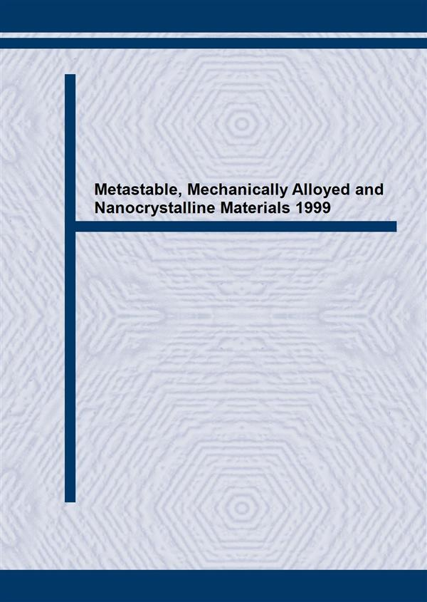 Metastable, Mechanically Alloyed and Nanocrystalline Materials 1999
