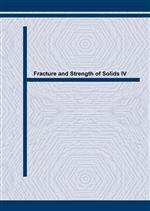 Fracture and Strength of Solids IV