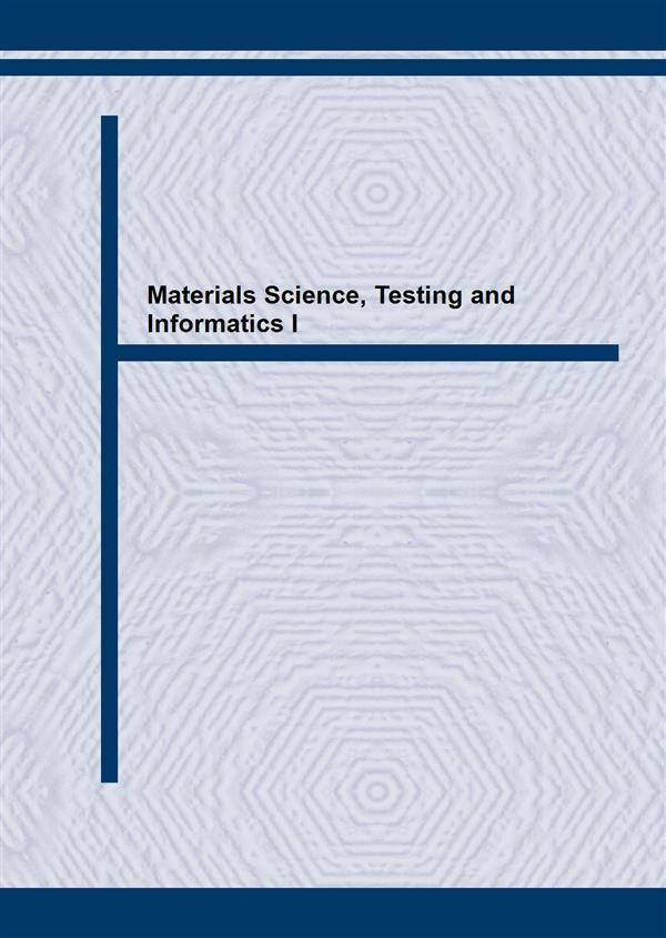 Materials Science, Testing and Informatics I