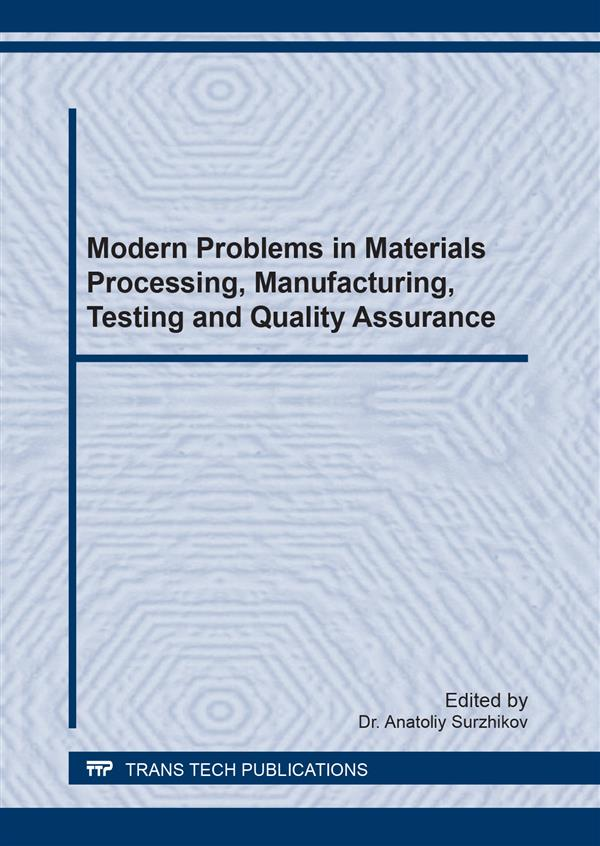Modern Problems in Materials Processing, Manufacturing, Testing and Quality Assurance