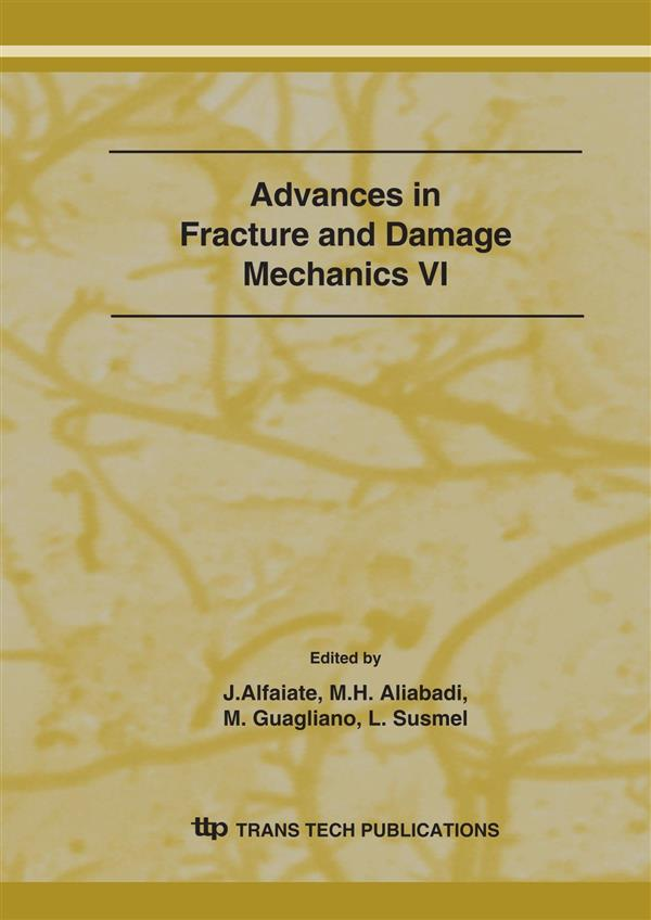 Advances in Fracture and Damage Mechanics VI